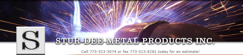 Stur-Dee Metal Products Inc. Call 773-523-3074 or fax 773-523-8281 today for an estimate!